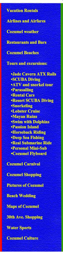 Cozumel Mexico links are located on the menu below.